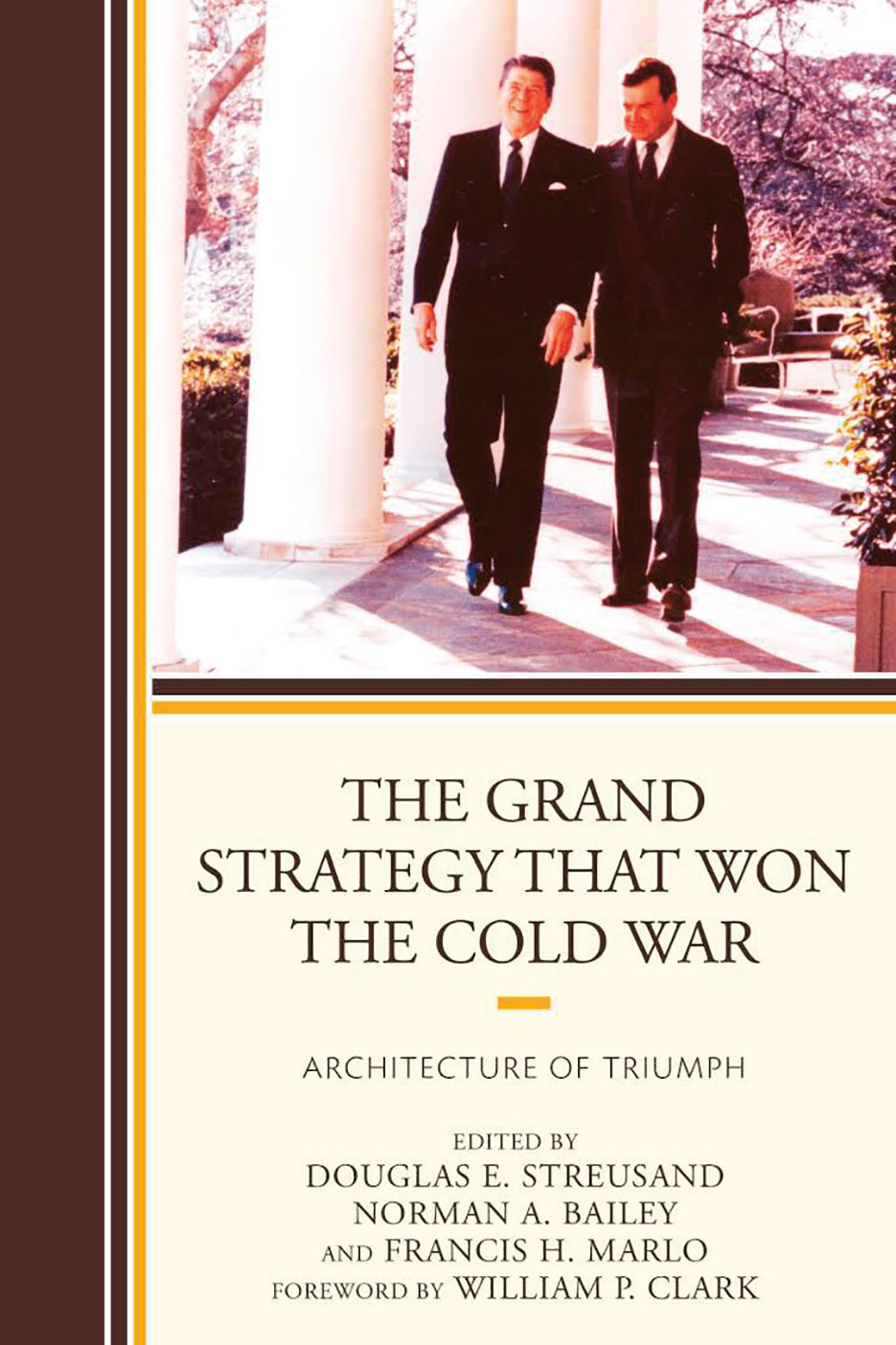 The Grand Strategy That Won the Cold War